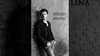 Alexandros Tsopozidis MELINA