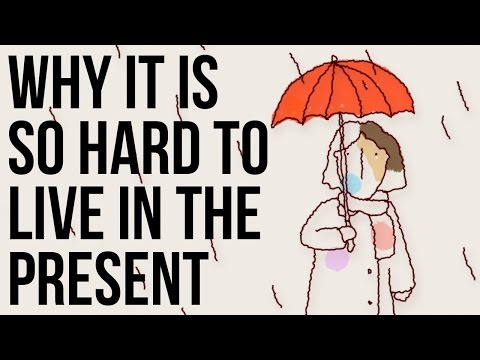Why It Is So Hard to Live in the Present