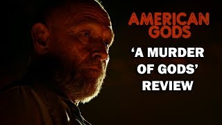 American Gods Season 1 Episode 6 Review – 'A MURDER OF GODS'