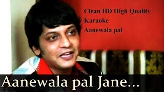 Aane wala pal kishore da Karaoke Clear HD best Quality