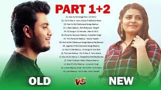 Old Vs New Bollywood Mashup Songs 2020 | New vs Old Songs Part 1+2 - Hindi Love Mashup -Indian Hits