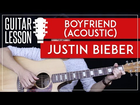 Boyfriend Guitar Tutorial - Justin Bieber Acoustic Guitar Lesson 🎸 |Tabs + Chords + Guitar Cover|