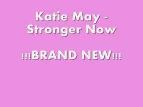 Katie May - Stronger Now !!BRAND NEW!!