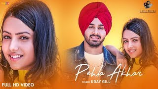 Pehla Akhar Uday Gill (Official Music ) New Punjabi Songs 2018 | Kytes Media