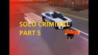 Solo Criminal in Liberty County [Part 5] - ROBLOX