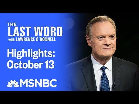 Watch The Last Word With Lawrence O'Donnell Highlights: October 13 | MSNBC