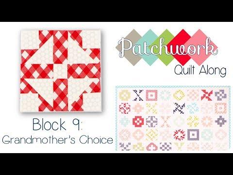 Patchwork Quilt Along Block 9 - Grandmother's Choice