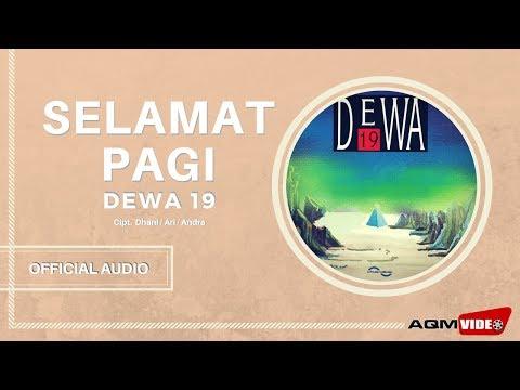 Dewa 19 - Selamat Pagi | Official Audio