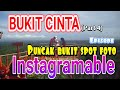 Bukit Cinta (part 4 episode: Puncak Cinta)