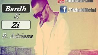 Pizha - Bardh e Zi ft. Adriana