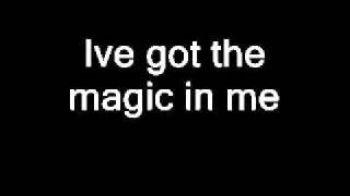ive got the magic in me lyrics