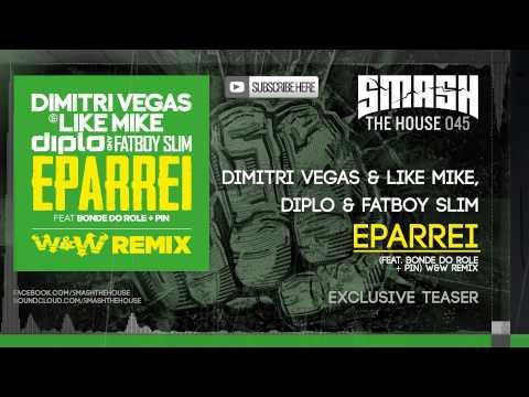 Dimitri Vegas & Like Mike vs Diplo & Fatboy Slim - Eparrei Ft Bonde do Role & Pin (W&W Remix)