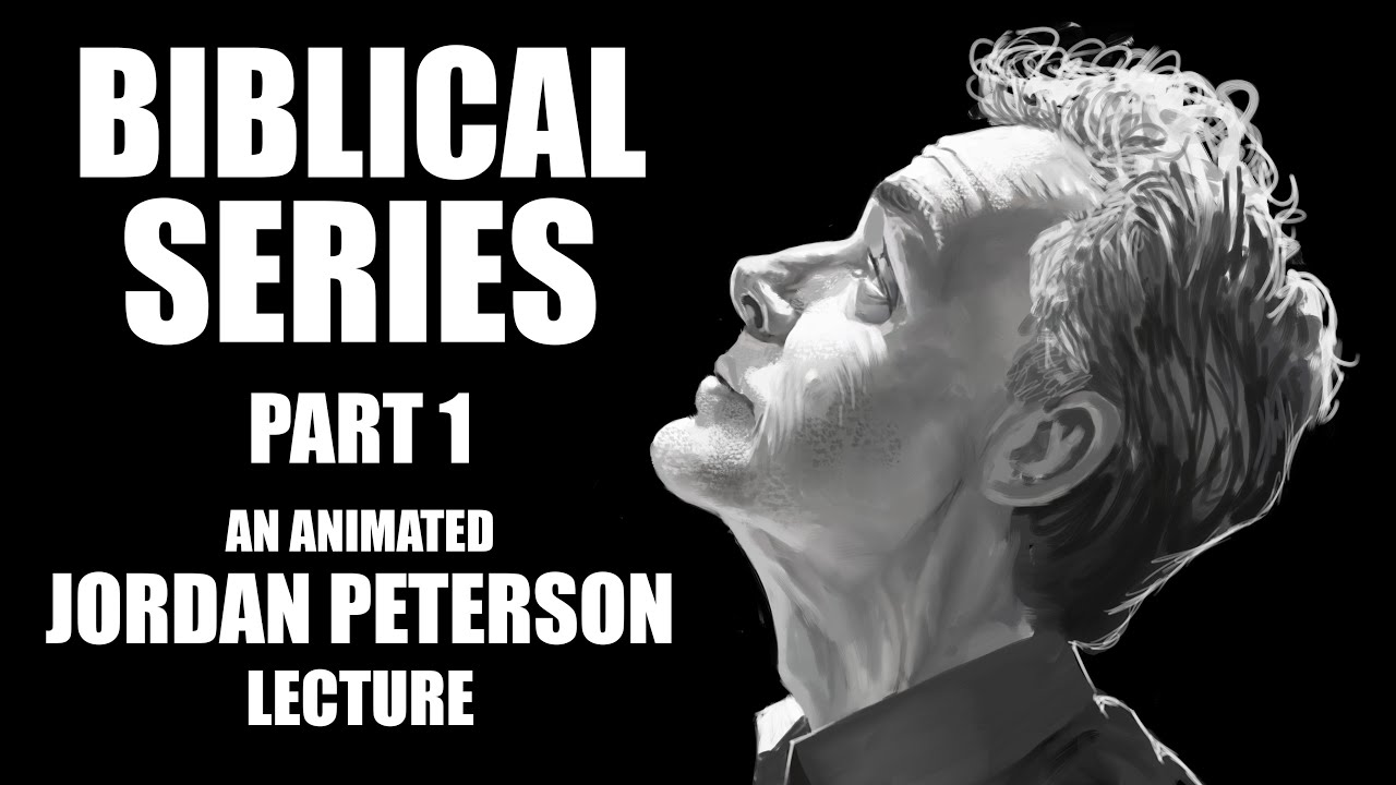 Jordan Peterson Animated Biblical Lecture: Introduction To God Part 1 - 2020