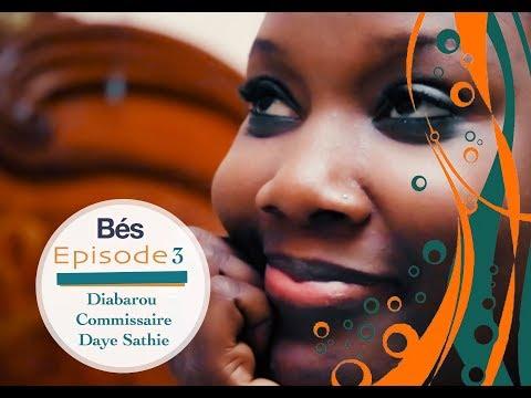 Bés - épisode 3 : Diabarou Commissaire daye sathie