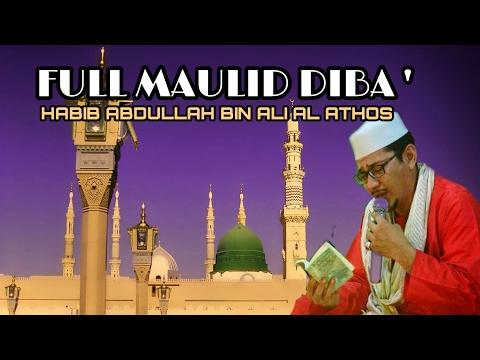 Full Maulid Diba Habib Abdullah bin Ali Al athos ,,