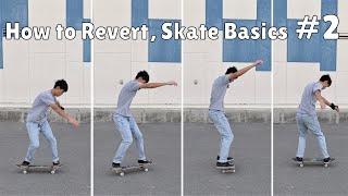 Skate Basics #2: H๐w to Revert