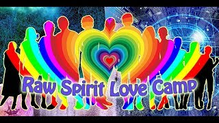 Das Raw Spirit Love Camp! (03.08.2018  - 05.08.2018)