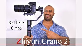 Zhiyun Crane 2 - Best DSLR Gimbal