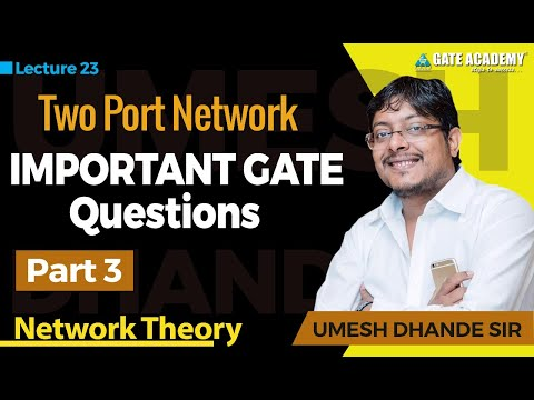 Two Port Network (Part-2), Important GATE Questions | Network Theory