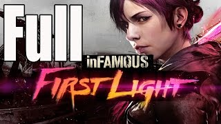 Infamous First Light Full Game Walkthrough No Commentary HD