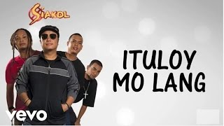 Siakol - Ituloy Mo Lang (Lyric Video)
