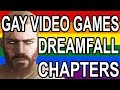 Gay Video Games: Dreamfall Chapters