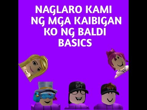 Baldi Basics Tagalog Gameplay With TMC YT and MDPLAYSROBLOX+Face Reveal+Robux Giveaway