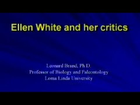 What Every Adventist Scientist Should Know: Ellen White and Her Critics 6-28-2014 by Leonard Brand