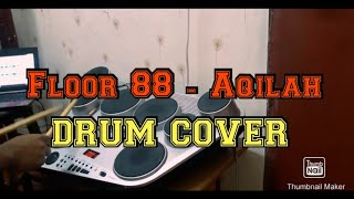 Floor 88- Aqilah ( Full Drum Cover)