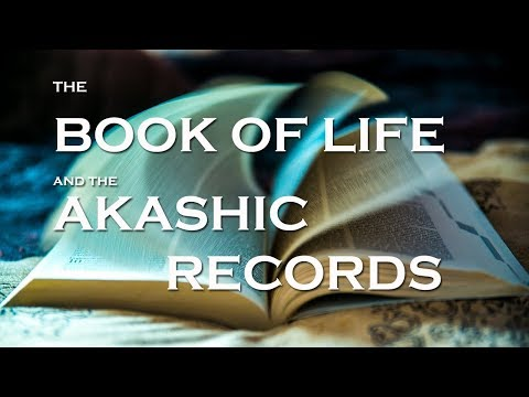The Book of Life and The Akashic Records