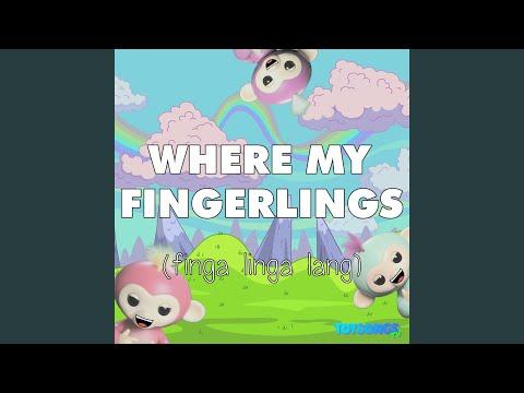 Where My Fingerlings (Finga Linga Lang)