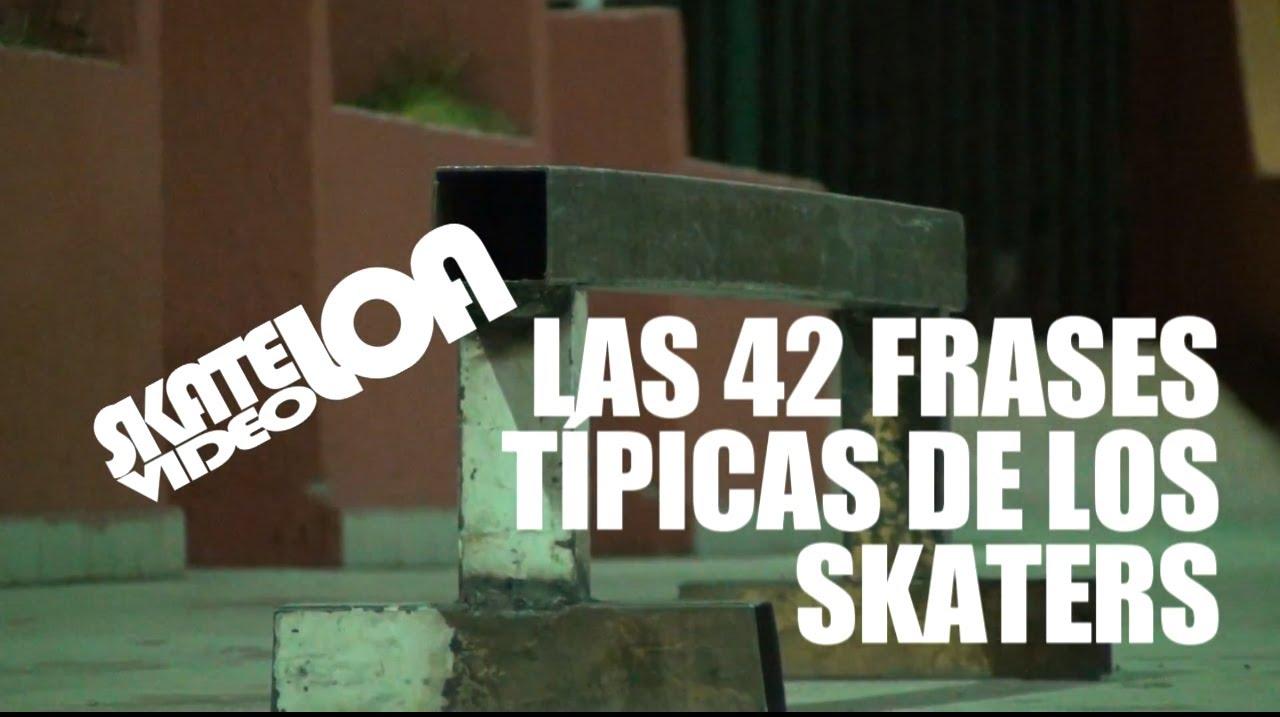 42 Frases Típicas De Los Skaters Chile