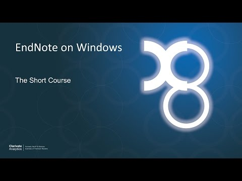 EndNote X8 on Windows: The Short Course