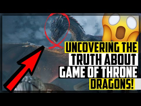 Uncovering The Truth About Game Of Thrones Dragons