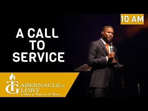 Pastor Gregory Toussaint I The Call to Service I Tabernacle of Glory I 10 AM Service