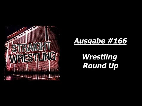 Straight Wrestling #166: Wrestling Round Up