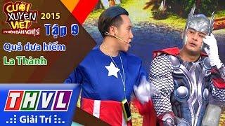 THVL | Cười xuyên Việt - Phiên bản nghệ sĩ 2015 | Tập 9: Quả dưa hiếm - La Thành