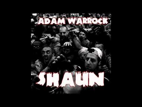 "Adam WarRock ""Shaun"" [Shaun of the Dead Rap]"