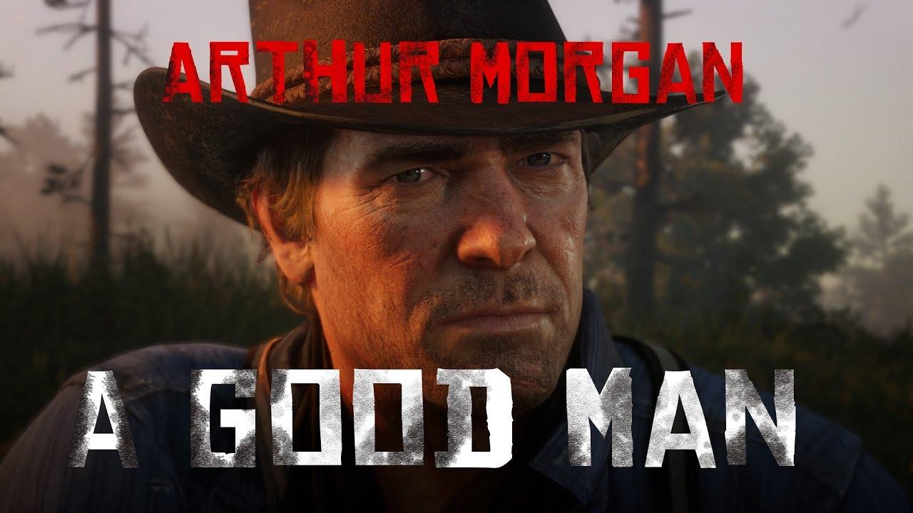 Red Dead Redemption 2 | Arthur Morgan Tribute - A Good Man