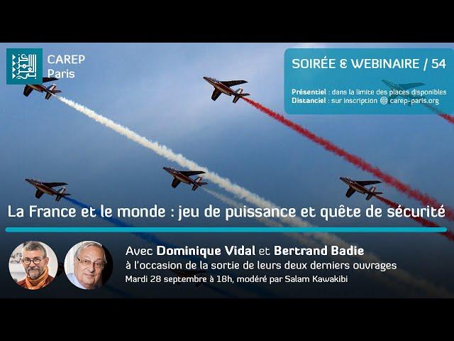 SOIRÉE & WEBINAIRE 54 / La France et le monde : jeu de puissance et quête de sécurité