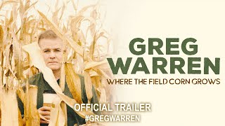 Greg Warren: Where The Field Corn Grows (2020) | Official Trailer HD