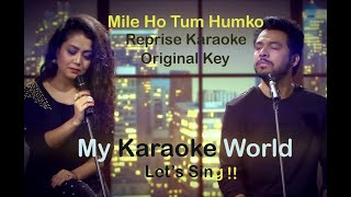 Mile ho tum - - karaoke in original key - Neha Kakkar/ Tony Kakkar