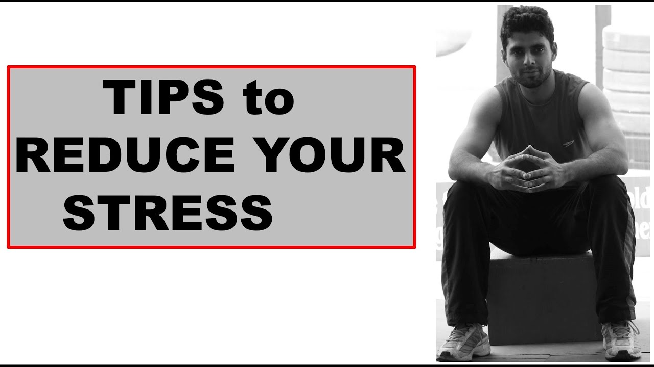 TIPS to REDUCE YOUR STRESS
