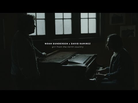 Noah Gundersen x David Ramirez - Girl from the North Country [cover]