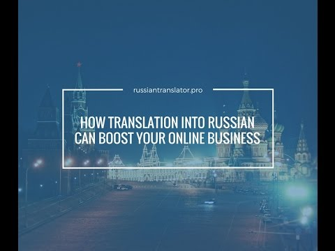 How Translation Into Russian Can Boost Your Online Business