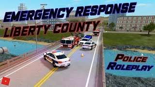 POLICE ROLEPLAY!! || ROBLOX - Emergency Response : Liberty County