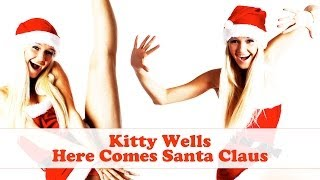 Kitty Wells - Here Comes Santa Claus (Original Christmas Songs) YouTube Videos