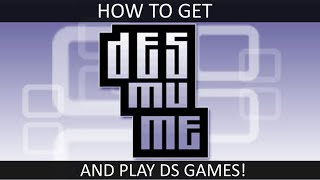 [TUTORIAL] How to download DeSmuME and play DS games!