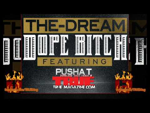 The Dream - Dope Bitch (feat. Pusha T)