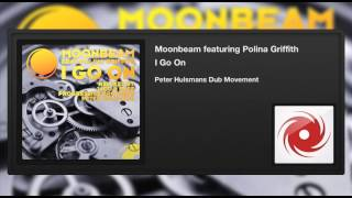 Moonbeam featuring Polina Griffith - I Go On (Peter Hulsmans Dub Movement)
